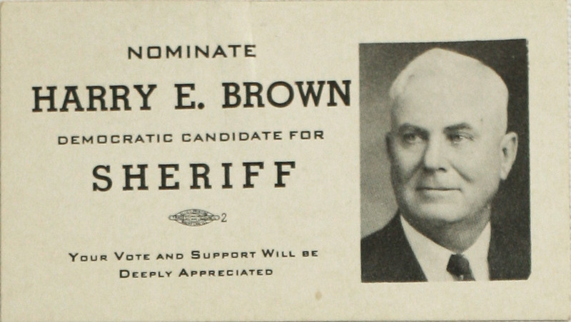 Harry Edgar Brown (Paga's father) ran for sheriff of Dakota County. (But he didn't win.)